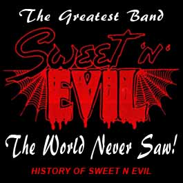 Sweet N Evil - The Greatest Band the World Never Saw